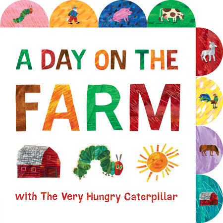 A Day on the Farm with The Very Hungry Caterpillar by Eric Carle