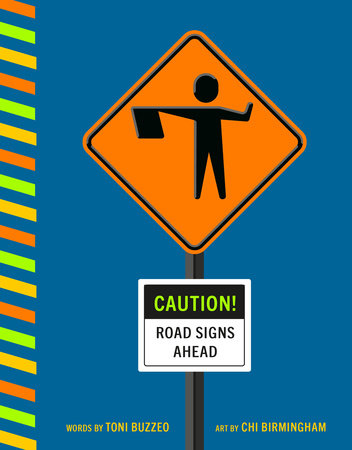 Caution! Road Signs Ahead by Toni Buzzeo