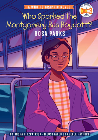 Who Sparked the Montgomery Bus Boycott?: Rosa Parks by Insha Fitzpatrick and Who HQ