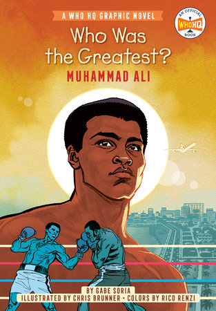 Who Was the Greatest?: Muhammad Ali by Gabe Soria and Who HQ