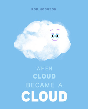 When Cloud Became a Cloud by Rob Hodgson