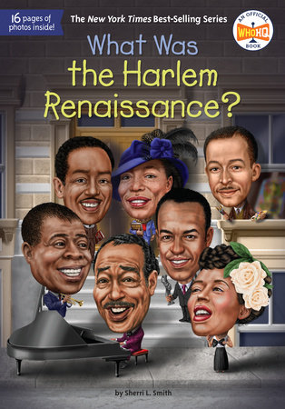 What Was the Harlem Renaissance? by Sherri L. Smith and Who HQ