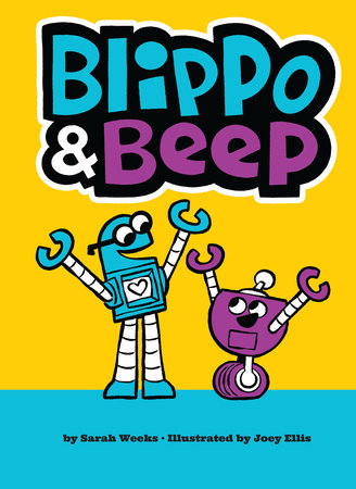 Blippo and Beep by Sarah Weeks