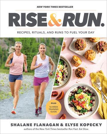 Rise and Run by Shalane Flanagan and Elyse Kopecky