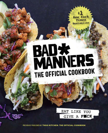 Bad Manners: The Official Cookbook by Bad Manners, Michelle Davis and Matt Holloway