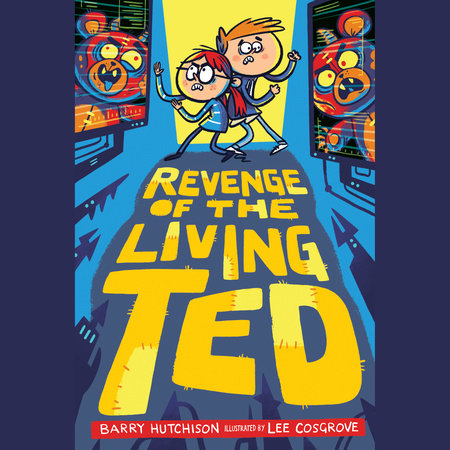 Revenge of the Living Ted by Barry Hutchison