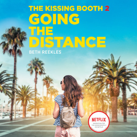 The Kissing Booth 2 Going The Distance By Beth Reekles