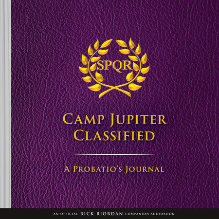 The Trials of Apollo Camp Jupiter Classified (An Official Rick Riordan Companion Book): A Probatio's Journal by Rick Riordan