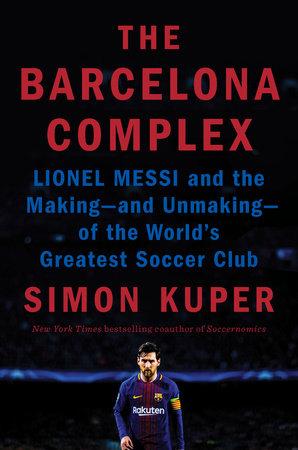 The Barcelona Complex by Simon Kuper