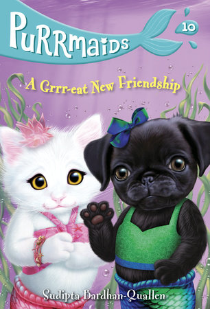 Purrmaids #10: A Grrr-eat New Friendship by Sudipta Bardhan-Quallen