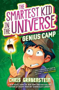 The Smartest Kid in the Universe Book 2: Genius Camp