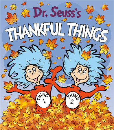 Dr. Seuss's Thankful Things by Dr. Seuss