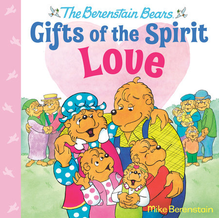 Love (Berenstain Bears Gifts of the Spirit) by Mike Berenstain