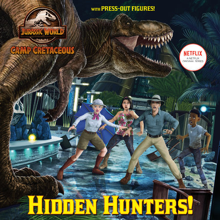 Hidden Hunters! (Jurassic World: Camp Cretaceous) by Steve Behling