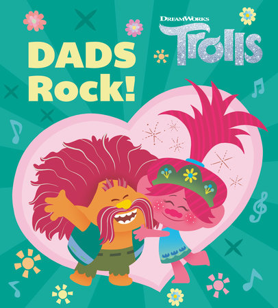 Dads Rock! (DreamWorks Trolls) by Dennis R. Shealy