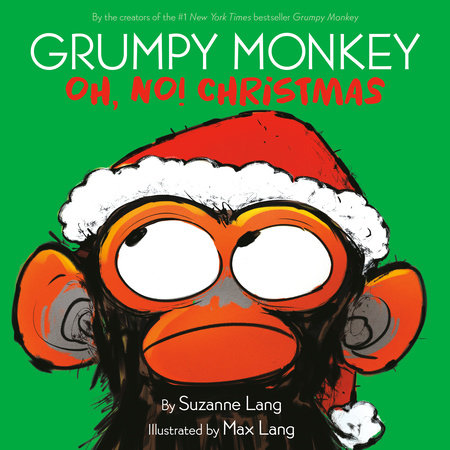 Grumpy Monkey Oh, No! Christmas by Suzanne Lang