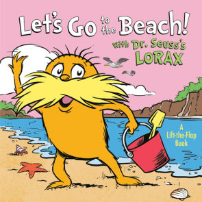 Let's Go to the Beach! With Dr. Seuss's Lorax