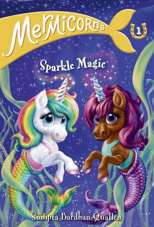 Mermicorns #1: Sparkle Magic by Sudipta Bardhan-Quallen