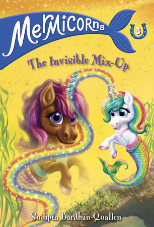 Mermicorns #3: The Invisible Mix-Up by Sudipta Bardhan-Quallen