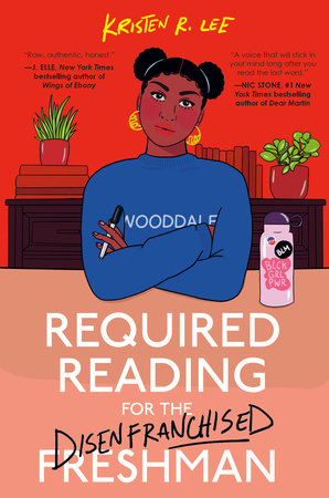 Required Reading for the Disenfranchised Freshman by Kristen R. Lee