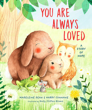You Are Always Loved by Madeleine Dean and Harry Cunnane