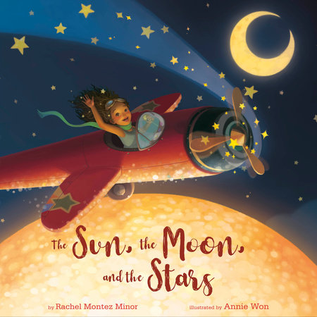 The Sun, the Moon, and the Stars by Rachel Montez Minor