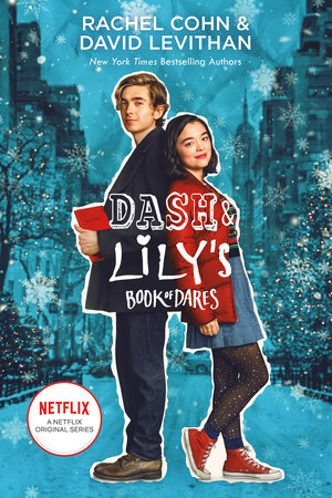 Dash & Lily's Book of Dares (Netflix Series Tie-In Edition) by Rachel Cohn and David Levithan