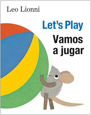 Vamos a jugar (Let's Play, Spanish-English Bilingual Edition) by Leo Lionni
