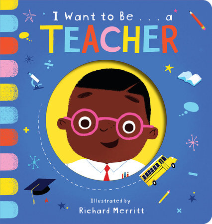 I Want to Be...a Teacher by Becky Davies