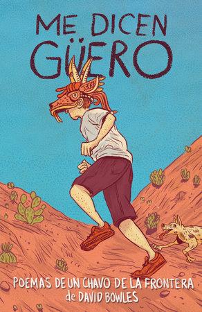 Me dicen Güero by David Bowles