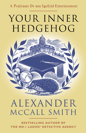 Your Inner Hedgehog by Alexander McCall Smith
