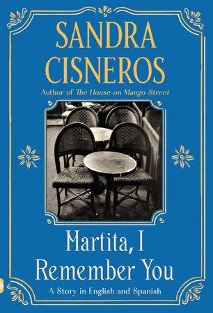 Martita, I Remember You/Martita, te recuerdo by Sandra Cisneros