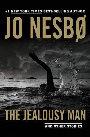 The Jealousy Man and Other Stories by Jo Nesbo
