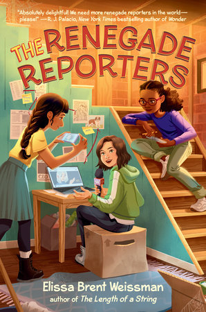 The Renegade Reporters by Elissa Brent Weissman