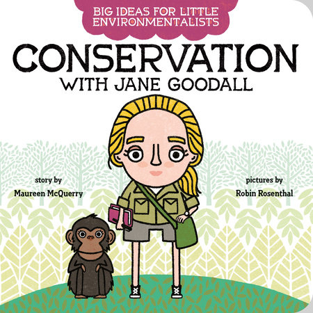 Big Ideas for Little Environmentalists: Conservation with Jane Goodall by Maureen McQuerry
