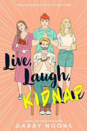 Live, Laugh, Kidnap by Gabby Noone