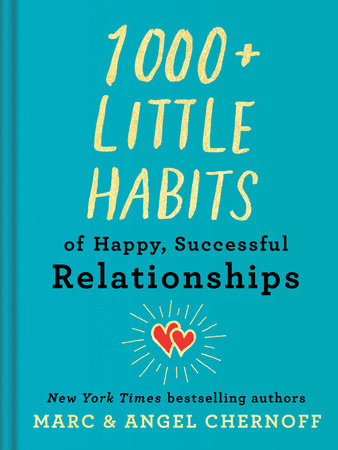 1000+ Little Habits of Happy, Successful Relationships by Marc Chernoff and Angel Chernoff