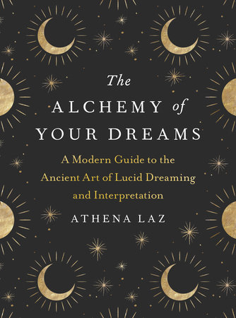 The Alchemy of Your Dreams by Athena Laz