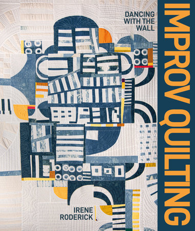 Improv Quilting by Irene Roderick