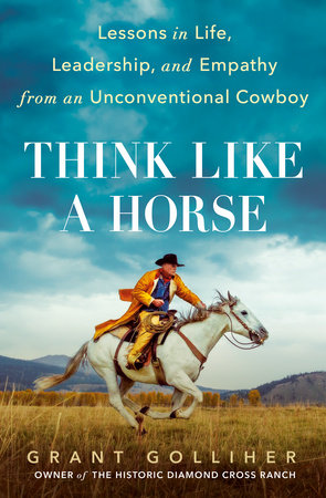 Think Like a Horse by Grant Golliher