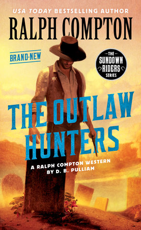 Ralph Compton the Outlaw Hunters by D. B. Pulliam and Ralph Compton