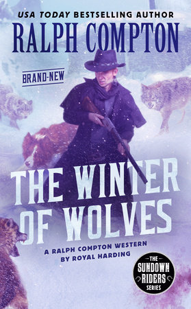 Ralph Compton the Winter of Wolves by Royal Harding and Ralph Compton