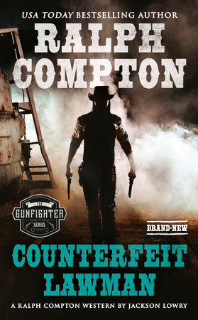 Ralph Compton Counterfeit Lawman by Jackson Lowry and Ralph Compton