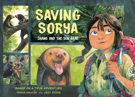 Saving Sorya: Chang and the Sun Bear by Trang Nguyen