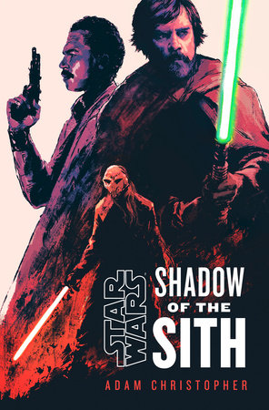Star Wars: Shadow of the Sith by Adam Christopher