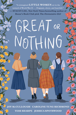 Great or Nothing by Joy McCullough, Caroline Tung Richmond, Tess Sharpe and Jessica Spotswood