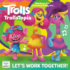 Let's Work Together! (DreamWorks TrollsTopia)