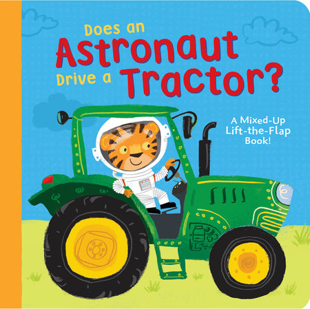 Does an Astronaut Drive a Tractor? by Danielle McLean