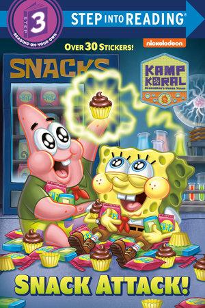 Snack Attack! (Kamp Koral: SpongeBob's Under Years) by Elle Stephens
