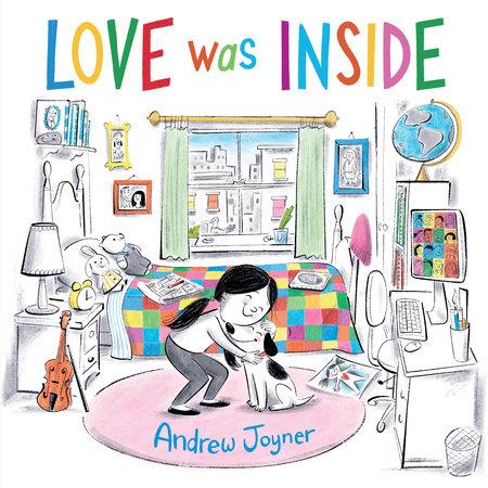 Love Was Inside by Andrew Joyner